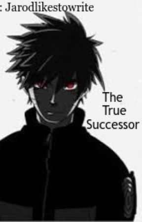 The True Successor: A Naruto Fanfiction - Chapter 2: The