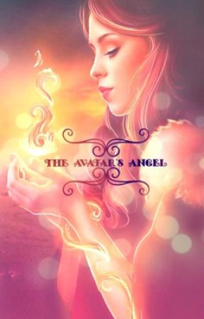 The Avatar's Angel (Avatar the Last Airbender: Book 3: Fire) by Dancing_Angel88