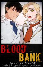 Blood Bank I Tłumaczenie Pl by Aliska04