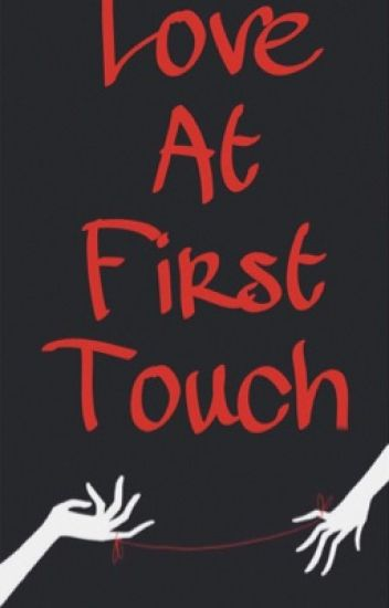 Love At First Touch