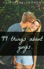 99 things about guys by UnspeakableWords