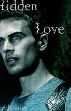 Hidden Love {A Tobias Eaton Fanfiction} by stephcuties