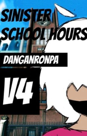 Danganronpa V4 Sinister School Hours by behind_the_slaughter