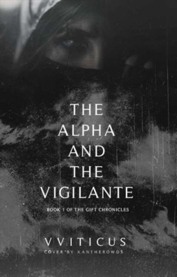The Alpha and the Vigilante✔️