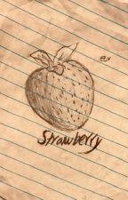 Strawberries by wooooowziers