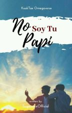 No Soy Tu Papi©[Omegaverse KookV]  by SugayaxxOfficial