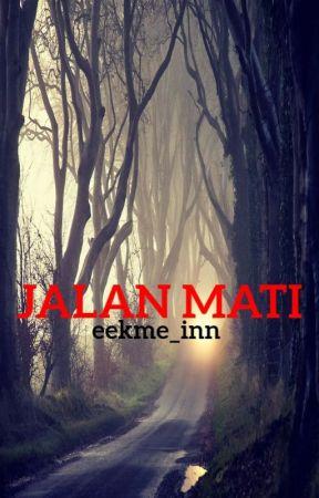 ONGOING Jalan Mati by Eekme_Inn