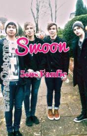 Swoon (5sos Fanfic) by EmmaOsborne