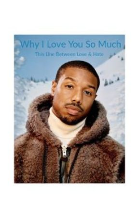 Why I Love You So Much: Thin Line Between Love & Hate by TammyHicks