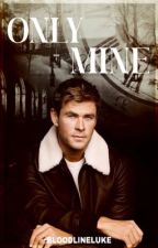 Only Mine |Chris Hemsworth by lukescurlsenthusiast