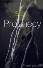 Soul Prophecy  by forgivingsoul98