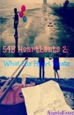 548 HeartBeats: What His Heart Beats (Version 2.0) by AngelaEster
