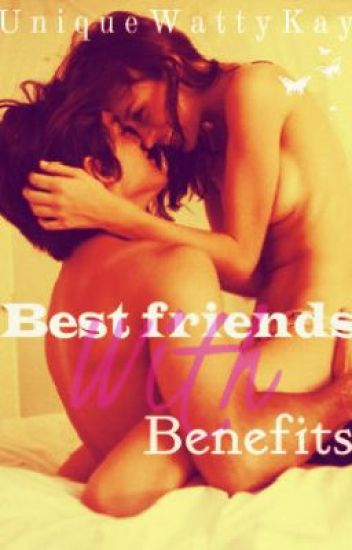 Best friends with Benefits (Not Completed&Editing)