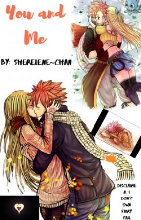 You and Me | NaLu by Sherelene-chan