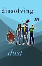 Dissolving to Dust by elliemccul