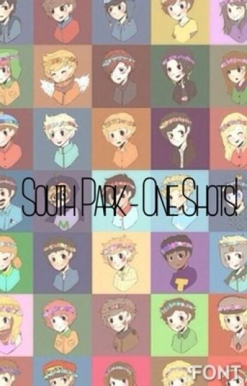 ♡South Park♡↠One Shots↞