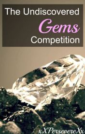 [CLOSED] The Undiscovered Gems Competition (UGC) - 2014 by xXPersevereXx