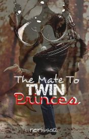 The Mate to Twin Princes by NerissaBlue