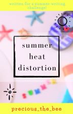 Summer Heat Distortion by precious_the_bee
