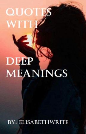 QUOTES WITH DEEP MEANINGS - QUOTE 1 - Wattpad