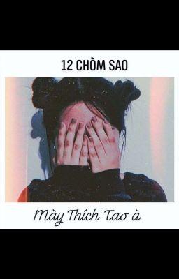 [ 12 Chòm Sao Instagram] Mày Thích Tao