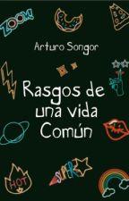 Rasgos de una vida común by ArturoSongor