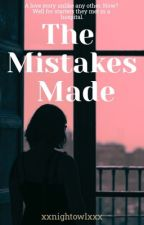 The Mistakes Made by kinseyrenee
