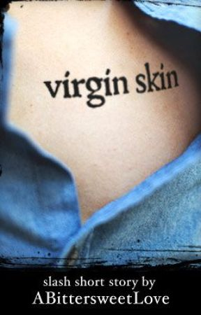 Virgin Skin (short story) [boyxboy] by ABittersweetLove