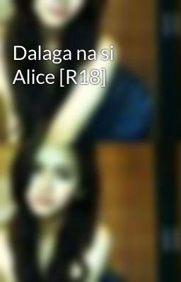 Dalaga na si Alice [R18]