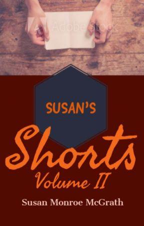 Susan's Shorts Volume II by SusanMonroeMcGrath