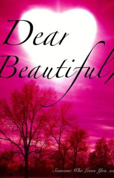 Dear Beautiful, xx. by HatersSuck