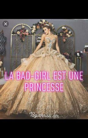 La bad-girl est une princesse [EN PAUSE] by christi_otr