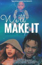 We'll Make It by UrbanFemaleWritter