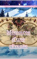 Mémoires d'une rêveuse by Escrime13