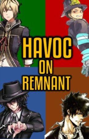 Havoc on Remnant: OC Male Reader Team X Team RWBY by Brickhammer