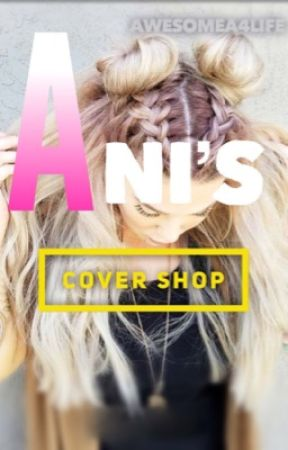 Ani's Cover Shop❤️ by AwesomeA4life