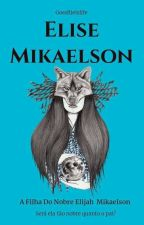 A Filha Do Elijah Mikaelson ( CONCLUÍDA ) by Goodlieislife