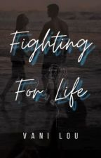 Fighting for Life by itisjanvi