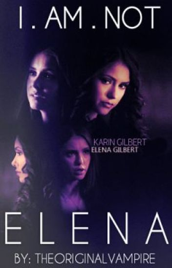 I'm NOT Elena. (sequel to I'm NOT Katherine.)