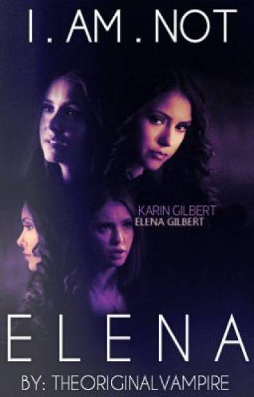 I'm NOT Elena. (sequel to I'm NOT Katherine.)