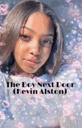The Boy Next Door (Kevin Alston) by xoxokiaraaxoxo