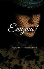 Enigma! by insomnia-incarnate