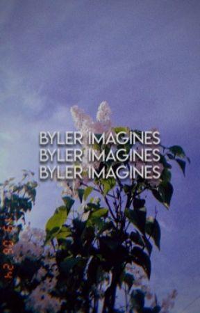 BYLER IMAGINES. by isalovesbyler