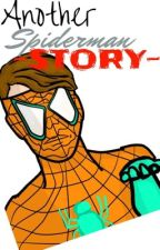 Another Spider-Man Story by FieldsOfMyMind