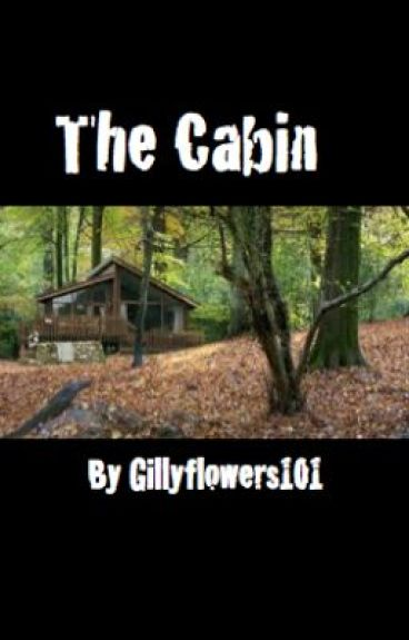 The Cabin by gillyflowers101
