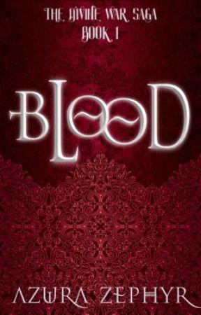 Blood {The Divine War #1} by Azura_Zephyr