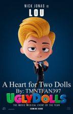 A Heart for Two Dolls (UglyDolls Lou Love Story) by TMNTFAN397