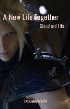 Cloud and Tifa : A New Life Together by xXGamer_Gal90Xx