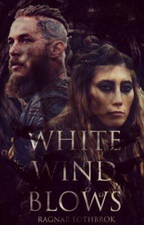 WHITE WINDS BLOW | RAGNAR LOTHBROK  by capandbarnes
