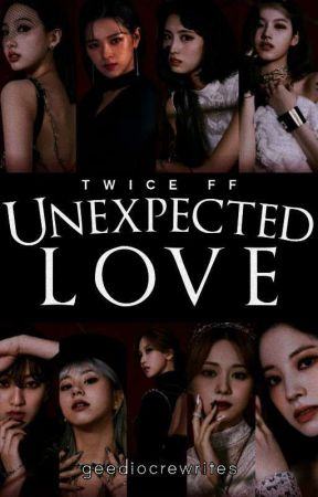 Unexpected Love (Twice x Female Reader FF) by TheRealPandaChan